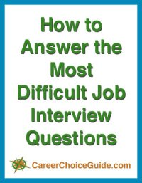 Tips for answering difficuly interview questions.