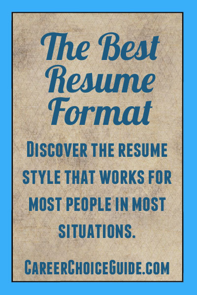 The best resume format for most people.