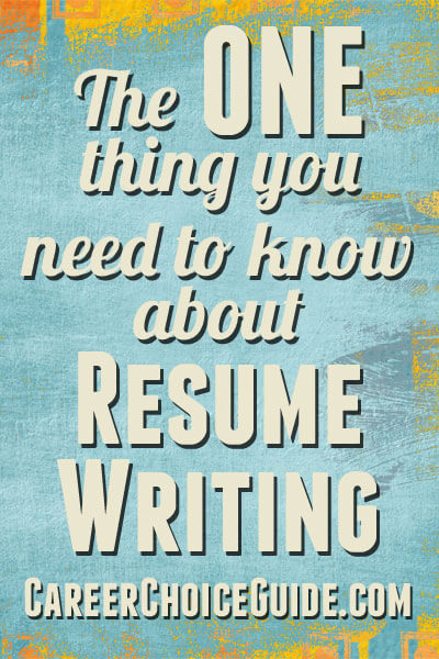 The one thing you need to know about writing a winning resume