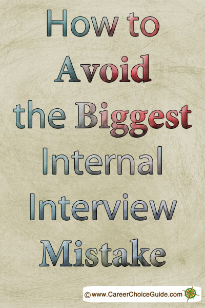 How to avoid the biggest internal interview mistake.