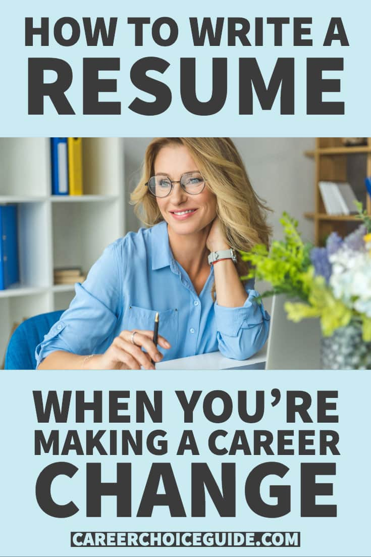 How to write a resume when you're making a career change.