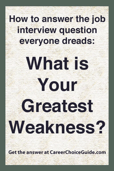 Interview Weaknesses - How to Answer What is Your Greatest Weakness