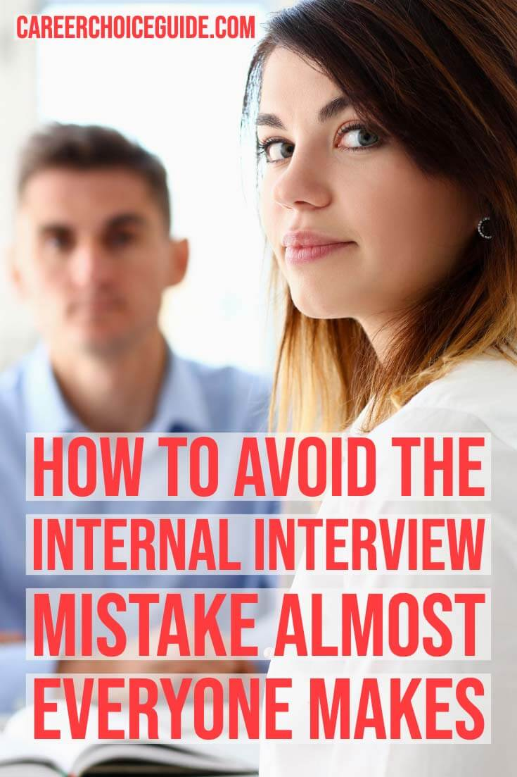 How to avoid the internal interview mistake almost everyone makes.